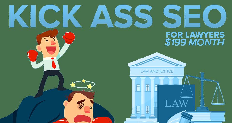 KICK ASS SEO FOR LAWYERS $199