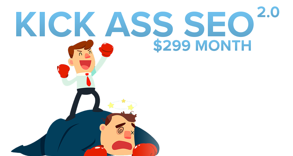 KICK ASS SEO $299